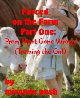 Forced on the Farm, Part One: Prom Night Gone Wron...