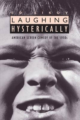 Laughing Hysterically: American Screen Comedy of t...