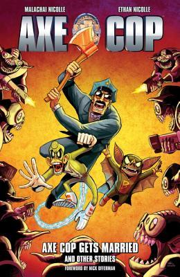 Axe Cop, Vol. 5: Axe Cop Gets Married and Other St...