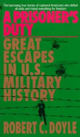 A Prisoner's Duty : Great Escapes in U.S. Military...