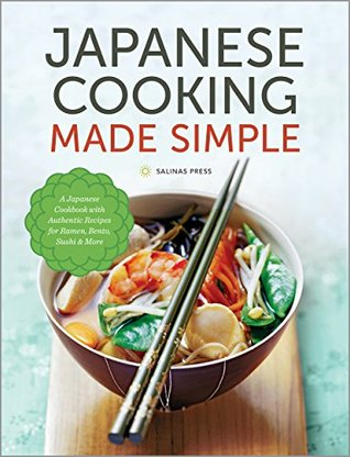 Japanese Cooking Made Simple: A Japanese Cookbook ...