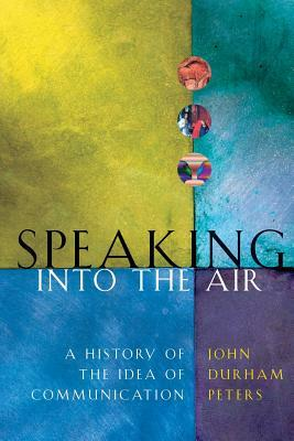 Speaking into the Air: A History of the Idea of Co...