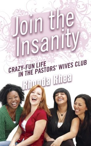 Join the Insanity: Crazy-Fun Life in the Pastors' ...
