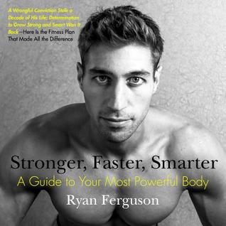 Stronger, Faster, Smarter: A Guide to Your Most Po...