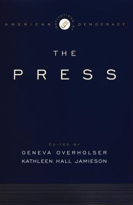Institutions of American Democracy: The Press. Ins...