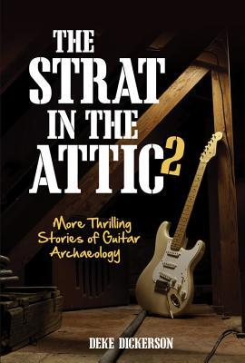 The Strat in the Attic 2: More Thrilling Stories o...