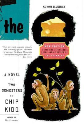 The Cheese Monkeys: A Novel In Two Semesters