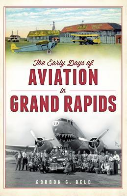 The Early Days of Aviation in Grand Rapids
