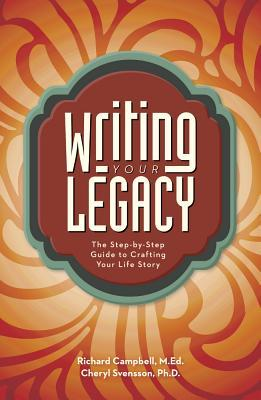 Writing Your Legacy: Uncovering Your Life Story Th...