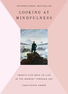 Looking at Mindfulness: 25 Ways to Live in the Mom...