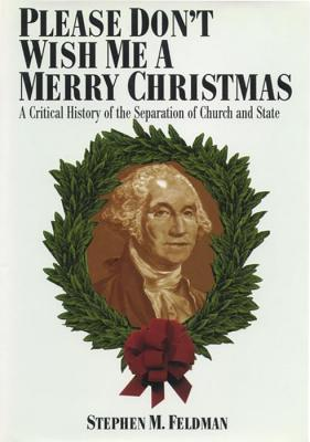 Please Don't Wish Me a Merry Christmas: A Critical...