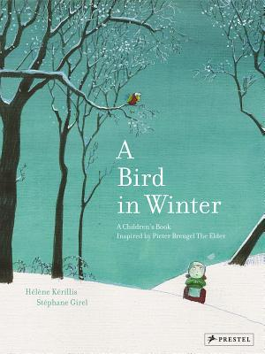 A Bird in Winter: A Children's Book Inspired by Pi...