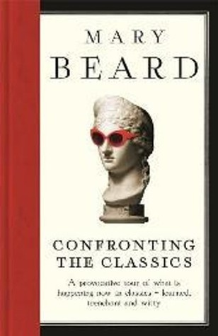 Confronting the Classics: Traditions, Adventures a...