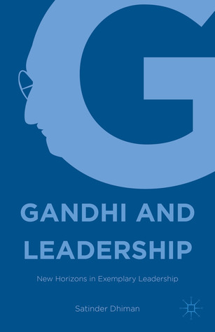 Gandhi and Leadership: New Horizons in Exemplary L...