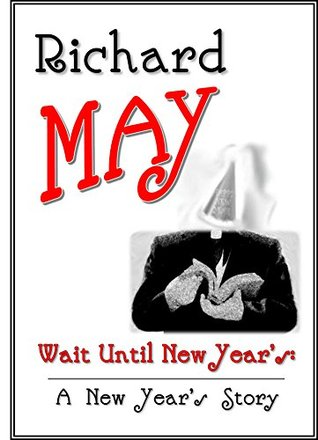 Wait Until New Year's: A New Year's Story (Gay Ero...