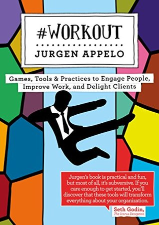 #Workout: Games, Tools & Practices to Engage Peopl...