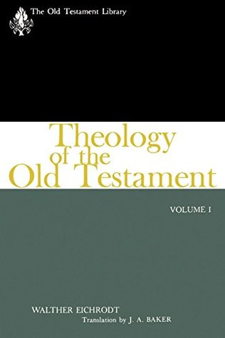 Theology of the Old Testament, Volume One (The Old...