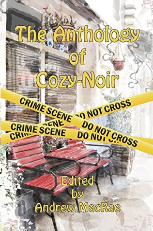 The Anthology of Cozy-Noir:: Mystery stories with ...