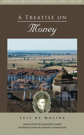 A Treatise on Money (Sources in Early Modern Econo...