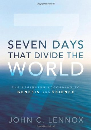 Seven Days That Divide the World: The Beginning Ac...