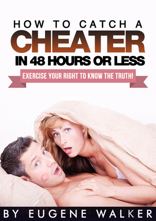 How to Catch a Cheater in 48 Hours or Less!: Exerc...