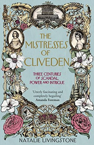 The Mistresses of Cliveden: Three Centuries of Sca...