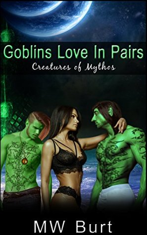 GOBLINS LOVE IN PAIRS (Creatures of Mythos: Novell...