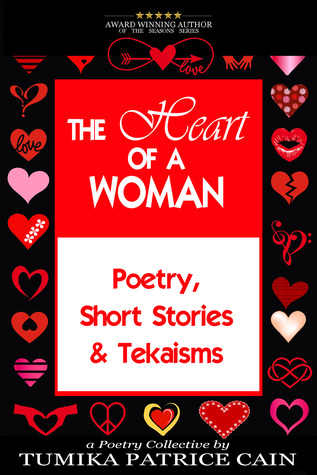The Heart of a Woman: Poetry, Short Stories & Teka...