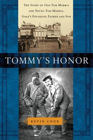 Tommy's Honor: The Story of Old Tom Morris and You...