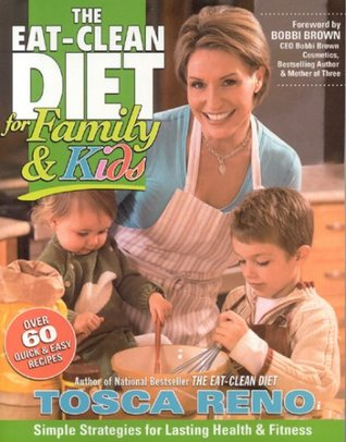 The Eat-Clean Diet for Family and Kids: Simple Str...
