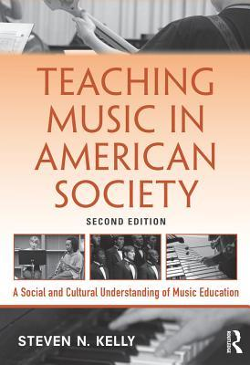 Teaching Music in American Society: A Social and C...