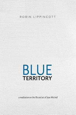 Blue Territory: A Meditation on the Life and Art o...