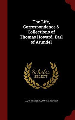 The Life, Correspondence & Collections of Thomas H...