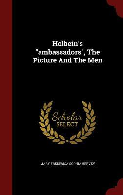 Holbein's Ambassadors, the Picture and the Men