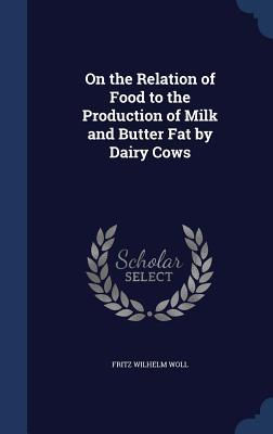 On the Relation of Food to the Production of Milk ...