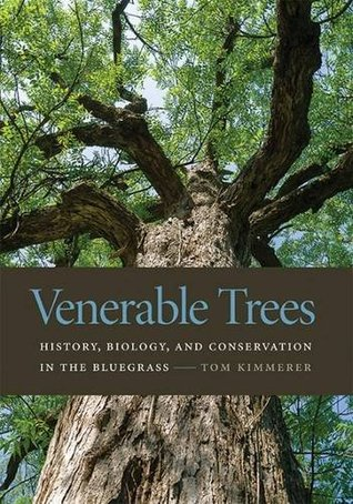Venerable Trees: History, Biology, and Conservatio...