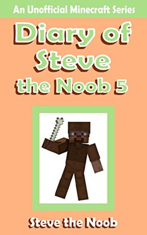 Diary of Steve the Noob 5 (An Unofficial Minecraft...