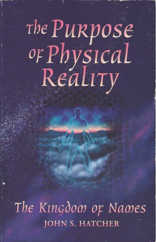 The Purpose of Physical Reality: The Kingdom of Na...