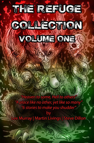 The Refuge Collection: Volume 1. - Six tales to te...