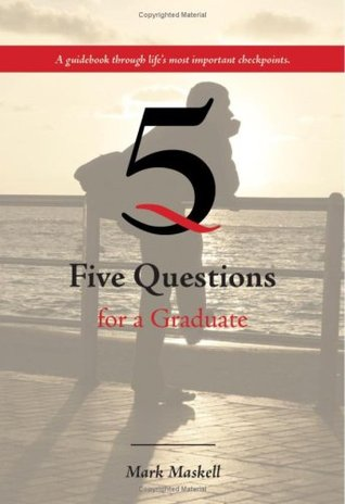 5 Questions for a Graduate