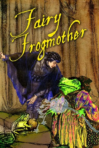 Fairy Frog Mother (Maven's Fractured Fairy Tales, ...