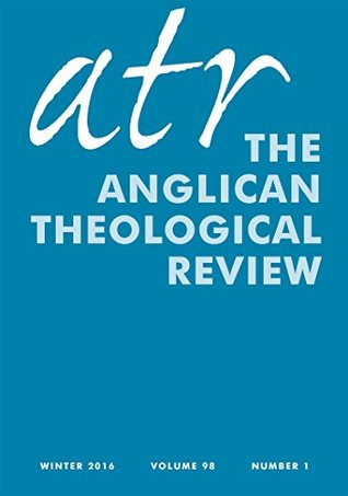 Anglican Theological Review: Winter 2016