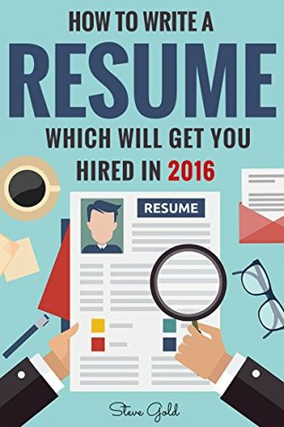 Resume: How To Write A Resume Which Will Get You H...