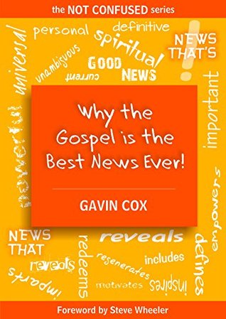 Why the Gospel is the Best News Ever! (The Not Con...