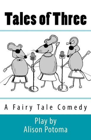 Tales of Three (Ms. Potoma Plays Book 1)
