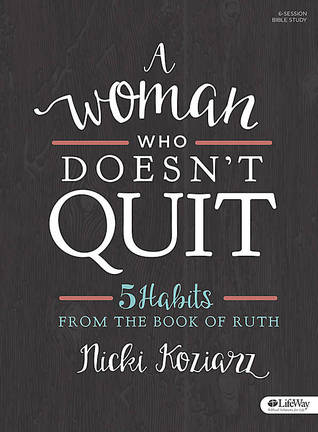 A Woman Who Doesn't Quit - Bible Study Book: 5 Hab...