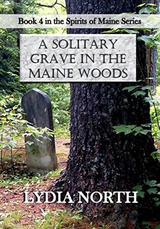 A SOLITARY GRAVE IN THE MAINE WOODS (The Spirits o...