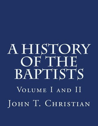A History of the Baptists, Volume I and II