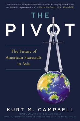 The Pivot: The Future of American Statecraft in As...