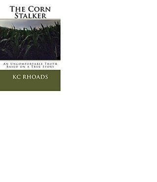 The Corn Stalker: An Uncomfortable Truth